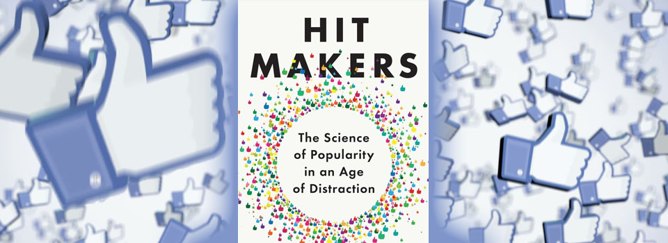 GOP Strategist Decodes Trump..Then: Hitmakers-The Science of What Makes Something Popular