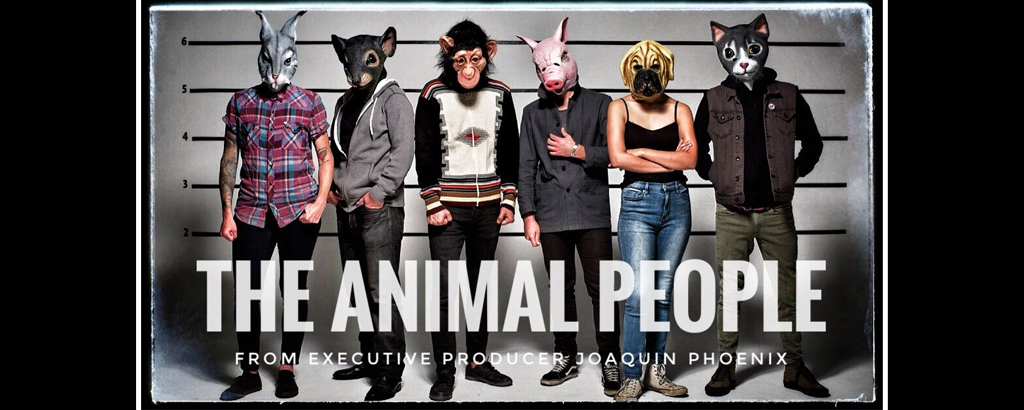 New Documentary ,THE ANIMAL PEOPLE, Produced by Joaquin Phoenix Reveals Chilling U.S. Gov't Legal Crusade Against Activists